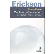 Můj hlas půjde s tebou: Naučné příběhy Miltona H. Ericksona