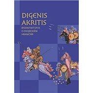 Digenis Akritis: Byzantský epos o Dvojrodém Hraničáři - Kniha