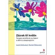 Zázrak tří květin: Terapie zaměřená na řešení s dětmi a dospívajícími - Kniha