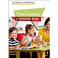 Třídní projekty v mateřské škole - Kniha