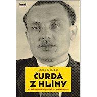 Čurda z Hlíny: Tři dokumentární povídky z protektorátu - Kniha