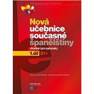 Nová učebnice současné španělštiny 1.díl: Vhodné i pro samouky, B1+ - Kniha