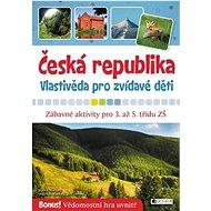 Česká republika Vlastivěda pro zvídavé děti: Zábavné aktivity pro 3. až 5. třídu ZŠ
