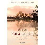 Síla klidu: Transcendentální meditace - Kniha