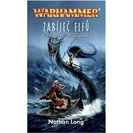Warhammer Zabíječ elfů - Kniha