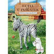Hotel U Zvířátek Kamarádi z manéže: Nová dobrodružství - Kniha