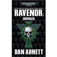 Ravenor Odpadlík: Warhammer 40 000 - Kniha