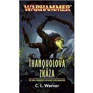 Thanquolova zkáza - Kniha