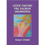 Léčivé faktory pro sociální organismus - Kniha