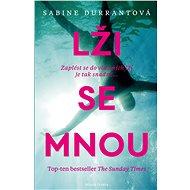Lži se mnou - Sabine Durrantová