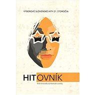 Hitovník: Výberové slovenské hity 21. storočia - Kniha
