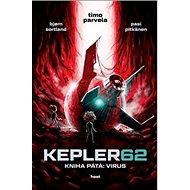 KEPLER62 Kniha pátá: Virus