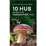 10 hub: Jak najít a určit nejbezpečnější druhy