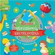 Detská obrázková encyklopédia pre najmenších: Otvor okienko a objav svet - Kniha