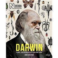 Darwin: Člověk, jeho veliká cesta a evoluční teorie - Kniha