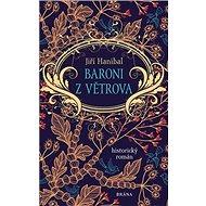 Baroni z Větrova: historický román - Kniha