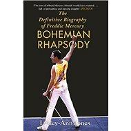 Bohemian Rhapsody: The Definitive Biography of Freddie Mercury - Kniha