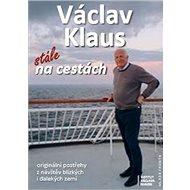 Václav KlausStále na cestách - Kniha