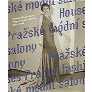 Pražské módní salony: 1900–1948 - Kniha