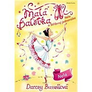 Malá baletka: Nela aStříbrný jednorožec
