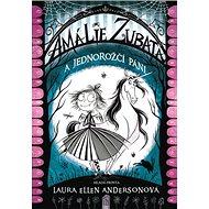 Amálie Zubatá ajednorožčí páni - Kniha