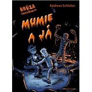 Mumie ajá: Hrůza zaručena !!! - Kniha