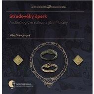 Středověký šperk: Archeologické nálezy z jižní Moravy