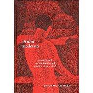 Druhá moderna: Slovenská modernistická próza 1920 - 1930 - Kniha