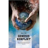 Genesis konflikt: Jsme dokonalým projektem nebo senzačním shlukem náhod? - Kniha