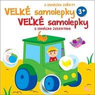 Veľké samolepky s domácimi zvieratami Traktor: Velké samolepky s domácími zvířaty Traktor - Kniha