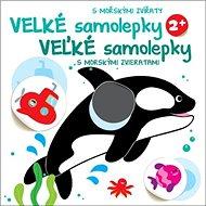 Veľké samolepky s morskými zvieratami: Velké samolepky s mořskými zvířaty - Kniha