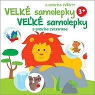 Velké samolepky s divokými zvířaty: Velké samolepky s divokými zvířaty - Kniha