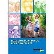 Rozvíjíme pohybovou koordinaci dětí - Kniha