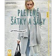 Pletené šátky a šály: módní doplňky ke každému outfitu - Kniha