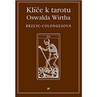 Klíče k tarotu Oswalda Wirtha - Kniha