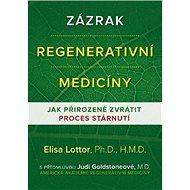 Zázrak regenerativní medicíny: Jak přirozeně zvrátit proces stárnutí - Kniha