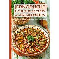 Jednoduché a chutné recepty nielen pre alergikov - Kniha