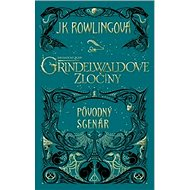 Fantastické zvery Grindelwaldove zločiny: Pôvodný scenár - Kniha