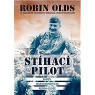 Stíhací pilot: Paměti legendárního esa Robina Oldse - Kniha