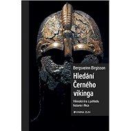 Hledání Černého vikinga: Vikinská éra z pohledu historie i fikce - Kniha