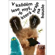 V každém lese je myš, která hraje na housle - Kniha