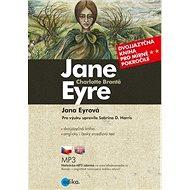 Jana Eyrová Jane Eyre: Pro výuku upravila Sabrina D. Harris - Kniha