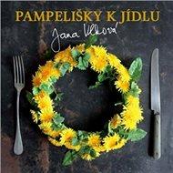 Pampelišky k jídlu - Kniha