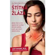 Za čím vším stojí štítná žláza: Proč se cítíte unavení, máte zastřenou mysl a nedaří se vám zhubnout - Kniha