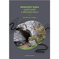 Moravský kras Josefovské a Křtinské údolí - Kniha
