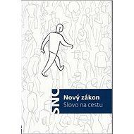 Nový zákon Slovo na cestu - Kniha
