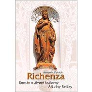 Richenza: Román o životě královny Alžběty Rejčky - Kniha