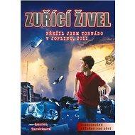 Zuřící živel: Přežil jsem tornádo v Joplinu 2011 - Kniha