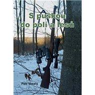 S puškou do polí a lesů - Kniha
