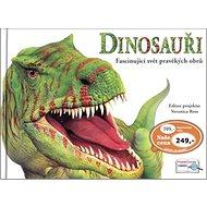 Dinosauři Fascinující svět pravěkých obrů - Kniha